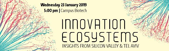 INNOVATION ECOSYSTEMS - Insights from Silicon Valley and Tel Aviv