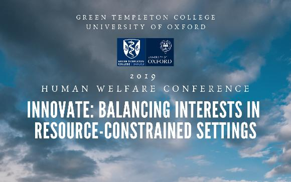 Human Welfare Conference 2019: INNOVATE: BALANCING INTERESTS IN RESOURCE-CONSTRAINED SETTINGS