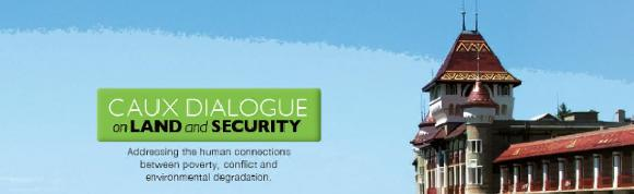 CAUX DIALOGUE ON LAND AND SECURITY