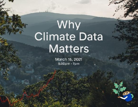 Monday, March 15, 2021 5:30pm – 7:00pm Organization: FOEN  Location: Online  Description: Data plays an important role in tackling climate change. But which data is relevant? How is the data collected, shared and used? And what are the dangers of collect